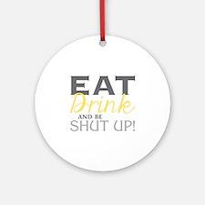 Be Shut Up! Ornament (Round)