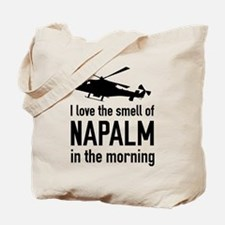 I love the smell of NAPALM in the morning Tote Bag