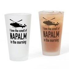I love the smell of NAPALM in the morning Drinking