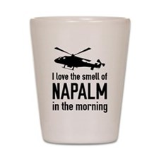 I love the smell of NAPALM in the morning Shot Gla