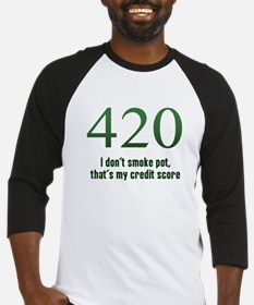 I dont smoke pot, thats my credit score Baseball J