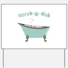 Scrub-a-dub Tub Yard Sign