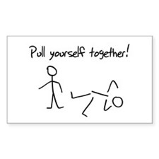 Pull yourself together! Decal