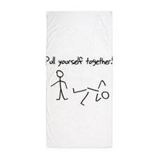 Pull yourself together! Beach Towel