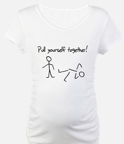 Pull yourself together! Shirt