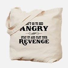 Don't Go To Bed Angry Stay And Plot Your Revenge T