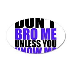 Dont Bro Me Wall Decal