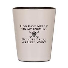 God Have Mercy Shot Glass