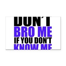 Dont Bro Me Rectangle Car Magnet