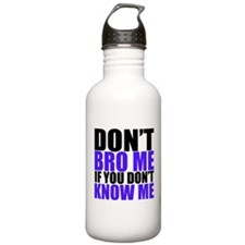 Dont Bro Me Water Bottle
