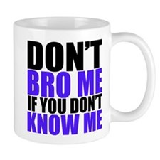 Dont Bro Me Mugs