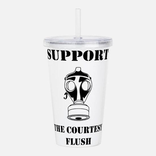 Support The Courtesy Flush Acrylic Double-wall Tum