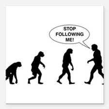 """Stop Following Me! Square Car Magnet 3"""" x 3"""""""