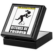 Bitches be Trippin Keepsake Box