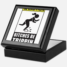 Bitches be Trippin Keepsake Box