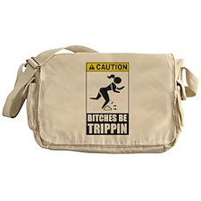 Bitches be Trippin Messenger Bag