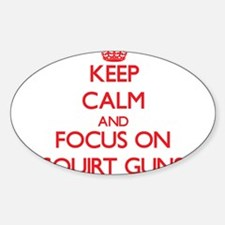 Keep Calm and focus on Squirt Guns Decal