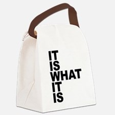 Cute It is what it is Canvas Lunch Bag