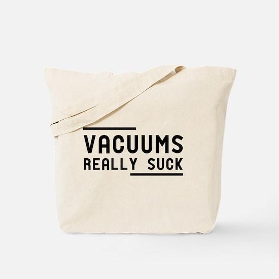 Vacuums Really Suck Tote Bag