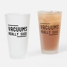 Vacuums Really Suck Drinking Glass