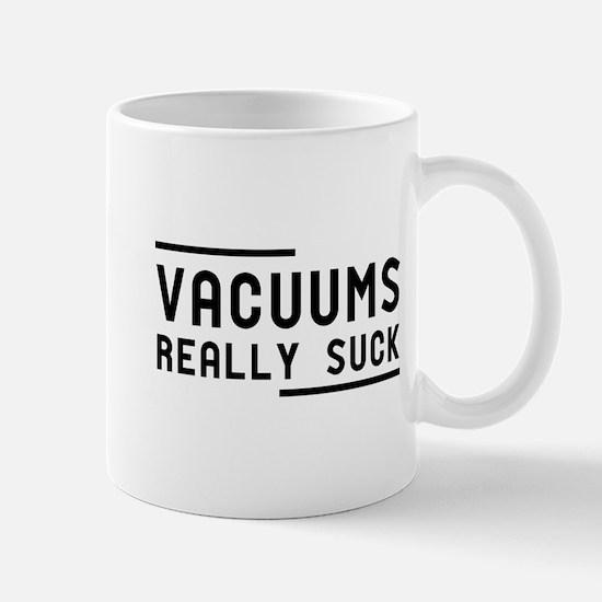 Vacuums Really Suck Mugs