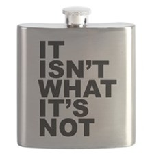 It Isnt What Its Not Flask