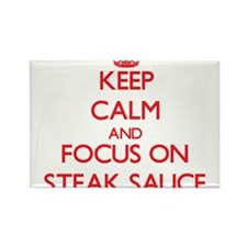Keep Calm and focus on Steak Sauce Magnets
