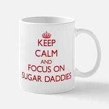 Keep Calm and focus on Sugar Daddies Mugs