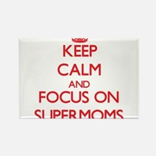 Keep Calm and focus on Supermoms Magnets