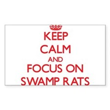 Keep Calm and focus on Swamp Rats Decal