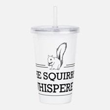 The Squirrel Whisperer Acrylic Double-wall Tumbler
