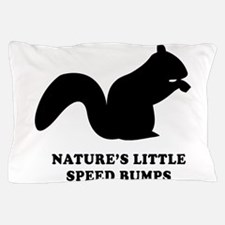 Nature's Little Speed Bumps Pillow Case