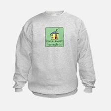 Home Sweet Homebirth Sweatshirt