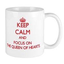 Keep Calm and focus on The Queen Of Hearts Mugs