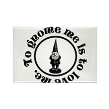 To gnome me is to love me. Magnets