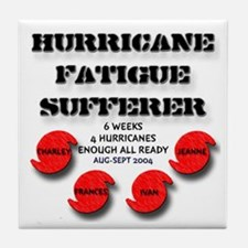 Hurricane Fatigue Sufferer Tile Coaster