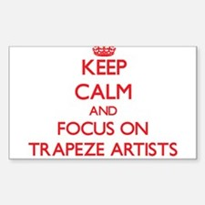 Keep Calm and focus on Trapeze Artists Decal