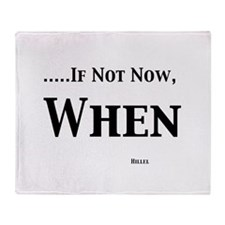 If Not Now When Throw Blanket