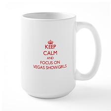 Keep Calm and focus on Vegas Showgirls Mugs