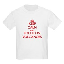Keep Calm and focus on Volcanoes T-Shirt