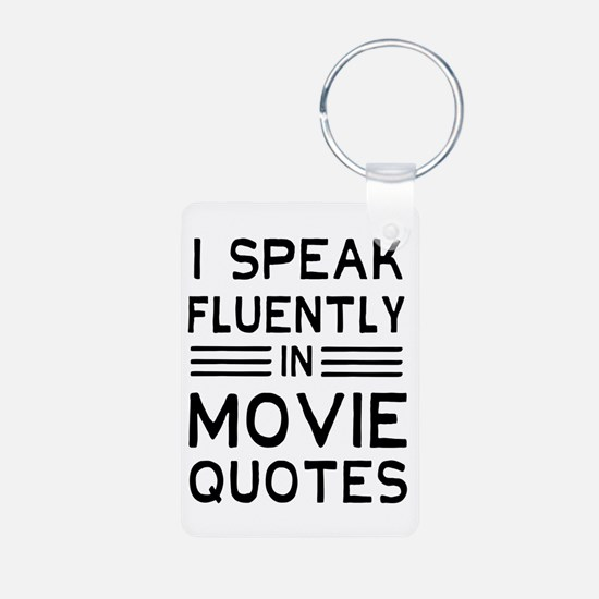 I Speak Fluently In Movie Quotes Keychains