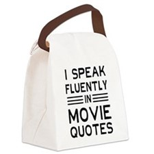 I Speak Fluently In Movie Quotes Canvas Lunch Bag