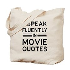 I Speak Fluently In Movie Quotes Tote Bag