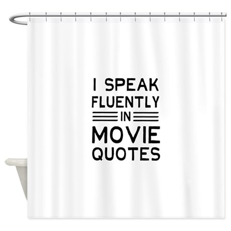 I Speak Fluently In Movie Quotes Shower Curtain By Brinkvision
