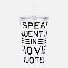 I Speak Fluently In Movie Quotes Acrylic Double-wa
