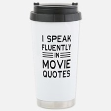 I Speak Fluently In Movie Quotes Travel Mug