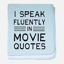 I Speak Fluently In Movie Quotes baby blanket