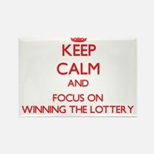 Keep Calm and focus on Winning The Lottery Magnets