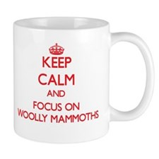 Keep Calm and focus on Woolly Mammoths Mugs