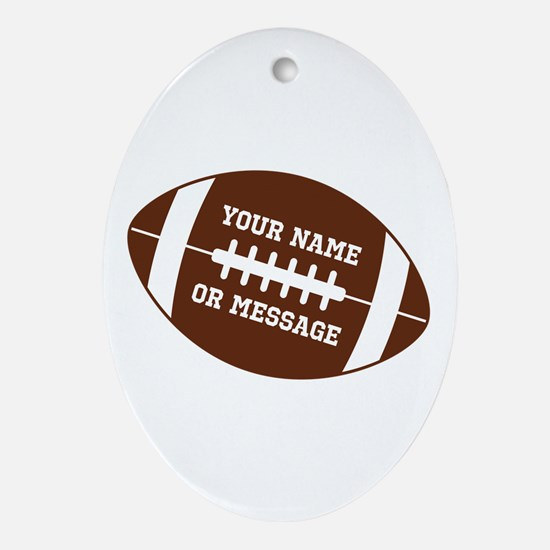 YOUR NAME Football Ornament (Oval)